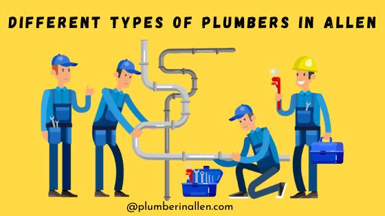 Different types of plumbers in Allen